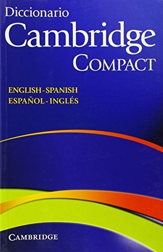 DICCIONARIO BILINGUE CAMBRIDGE SPANISH-ENGLISH COMPACT EDITION