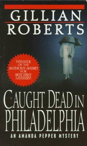 Caught Dead in Philadelphia, GILLIAN ROBERTS