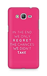 AMEZ we only regret the chances we didnt take Back Cover For Samsung Galaxy Grand Prime