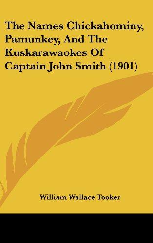 The Names Chickahominy, Pamunkey, and the Kuskarawaokes of Captain John Smith (1901)