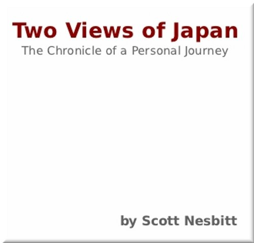 Two Views of Japan: The Chronicle of a Personal Journey