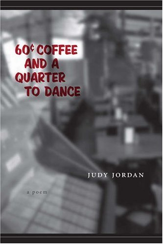 60 Cent Coffee And A Quarter To Dance: A Poem