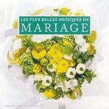 echange, troc Artistes Divers - Les Plus belles musiques de mariages