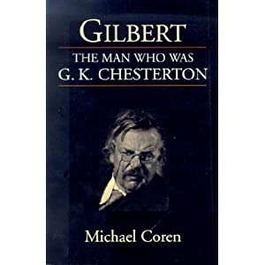Gilbert: The Man Who Was G. K. Chesterton