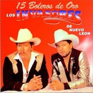 Los Invasores De Nuevo Leon - 15 Boleros De Oro - Amazon