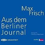 Aus dem Berliner Journal   Max Frisch