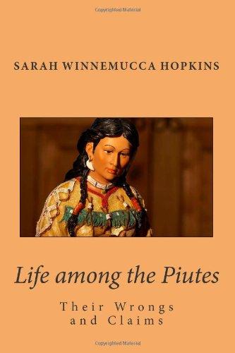 Sarah Winnemucca's Life Among the Piutes