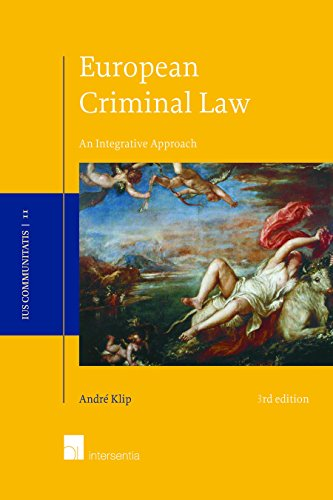 European Criminal Law, 3rd edition: An Integrative Approach (Ius Communitatis)