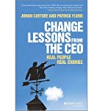 img - for [(Change Lessons from the CEO: Real People, Real Change )] [Author: Patrick C. Flood] [Nov-2013] book / textbook / text book