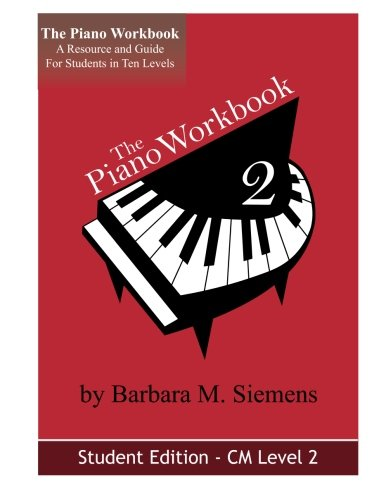 The Piano Workbook-Level 2Cm: A Resource And Guide For Students In Ten Levels (The Piano Workbook Series)