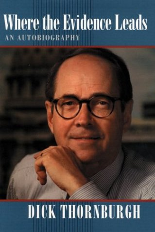 Where the Evidence Leads: An Autobiography, Thornburgh, Dick