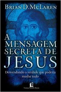 Mensagem Secreta de Jesus (Em Portugues do Brasil): Briand D. Mclaren