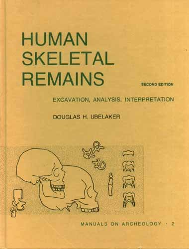 Human Skeletal Remains: Excavation, Analysis, Interpretation