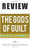 Expert Book Reviews The Gods of Guilt (Lincoln Lawyer): by Michael Connelly -- Review