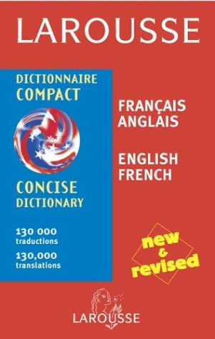 Larousse Concise Dictionary: French-English/English-French (Larousse Concise Dictionary)