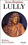 echange, troc Jérôme de La Gorce - Jean-Baptiste Lully