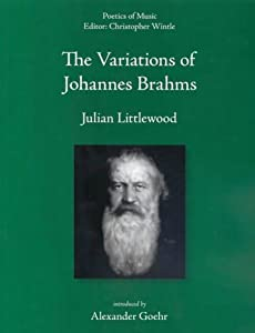 The Variations Of Johannes Brahms Poetics Of Music from Plumbago Books