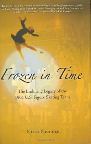 Frozen in Time: The Enduring Legacy of the 1961 U.S. Figure Skating Team, Nikki Nichols