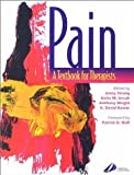 img - for Pain: A Textbook for Therapists [Paperback] [2002] 1 Ed. Jennifer Strong BoccThy MoccThy PhD, Anita M. Unruh BScot MSW PhD, Anthony Wright, G. David Baxter, Anita Unruh, Physical Therapy book / textbook / text book
