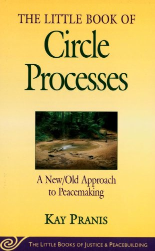 The Little Book of Circle Processes : A New/Old Approach...