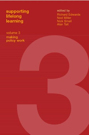 Supporting Lifelong Learning: Volume III: Making Policy Work: Making Policy Work Vol III