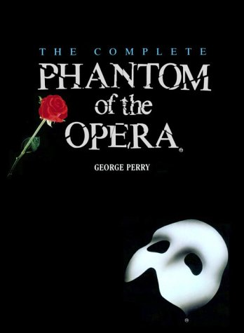 The Complete Phantom of the Opera, George Perry