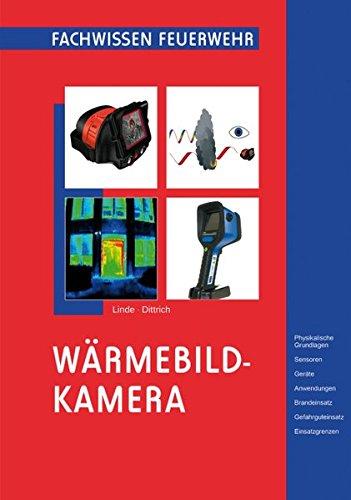 Wrmebildkamera-Physikalische-Grundlagen-Sensoren-Gerte-Anwendungen-Brandeinsatz-Gefahrguteinsatz-Einsatzgrenzen-Fachwissen-Feuerwehr