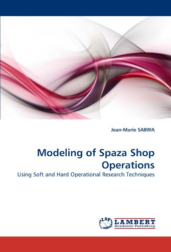 Modeling of Spaza Shop Operations: Using Soft and Hard Operational Research Techniques