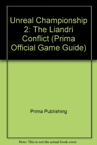 Unreal Championship 2: The Liandri Conflict (Prima Official Game Guide) (Unreal Championship 2 compare prices)