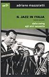 Il jazz in Italia. Dallo swing agli anni Sessanta