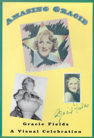 Amazing Gracie: Gracie Fields - A Visual Celebration