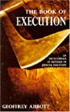 The Book of Execution : An Encyclopedia of Methods of Judicial Execution (0747245819) by Abbott, Geoffrey