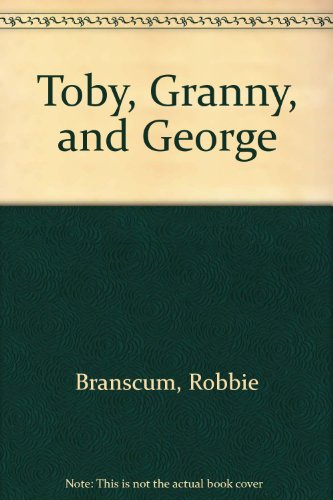 Toby, Granny, and George