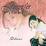 echange, troc Jennifer Y Los Jetz - Dulzura