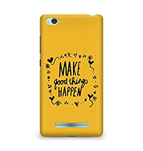 AMEZ make good things happen Back Cover For Xiaomi Mi4i