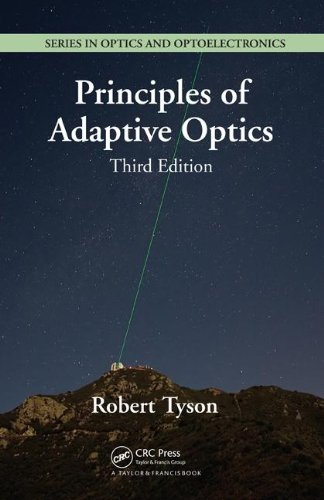 Principles Of Adaptive Optics, Third Edition (Series In Optics And Optoelectronics)