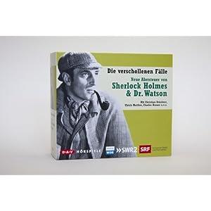 Die verschollenen Fälle: Neue Abenteuer von Sherlock Holmes & Dr. Watson (5 CDs)