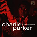 Charlie Parker In A Soulful Mood