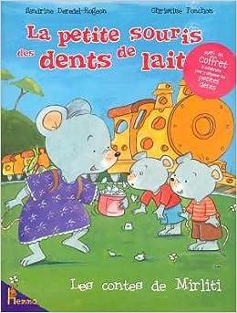 Amazon.fr La petite souris des dents de lait Sandrine Deredel