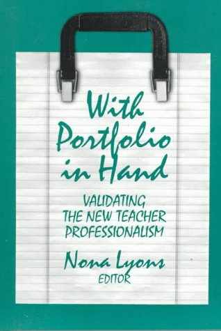 With Portfolio in Hand: Validating the New Teacher...