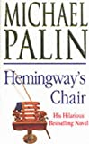 Hemingway's Chair (0099427923) by Palin, Michael