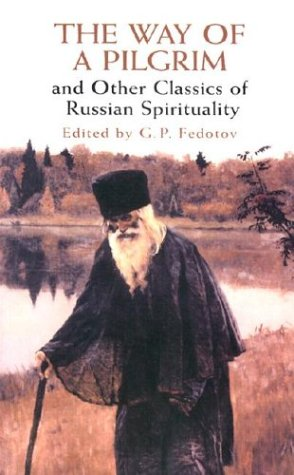 The Way of a Pilgrim and Other Classics of Russian Spirituality, G. P. FEDOTOV