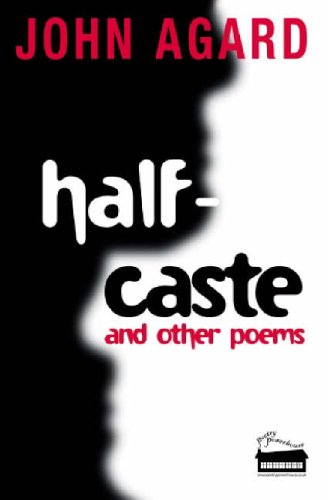 half caste poem essay Comparative essay between two poems namely, half - caste by john - comparative essay between two poems namely, half - caste by john agard and unrelated incidents by tom leonard john agard and unrelated incidents by tom leonard.