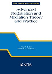 Advanced Negotiation and Mediation Theory and Practice: A Realistic Integrated Approach