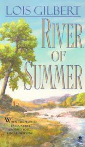 River of Summer, LOIS GILBERT