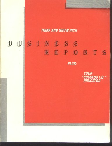 "Think and Grow Rich Buisness Reports (Plus: Your ""Success I.Q. Indicator)"