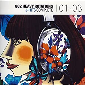 802 Heavy Rotations〜J-Hits Complete 01-03