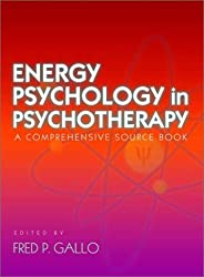 Energy Psychology in Psychotherapy - A Comprehensive Source Book