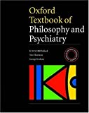 img - for Oxford Textbook of Philosophy of Psychiatry (International Perspectives in Philosophy and Psychiatry) book / textbook / text book