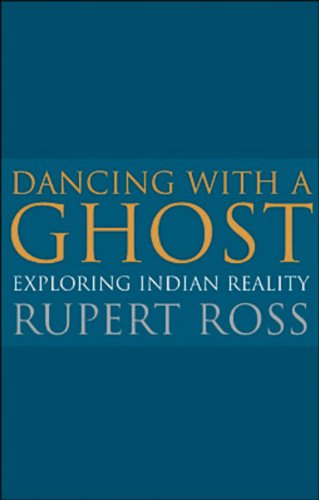 Dancing with a Ghost: Exploring Indian Reality (reissue)
